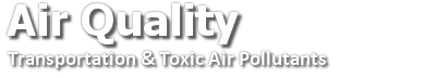 Air Quality, Transportation & Toxic Air Pollutants