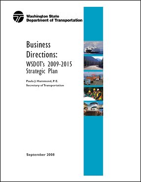 "Image shows Washington State DOT report cover. The title of the report is ""Business Directions: WSDOT's 2009-2015 Strategic Plan."""