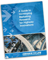 A Guide to Developing Marketing Research for Highway Innovations thumb