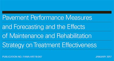 Pavement Performance Measures and Forecasting and The Effects of Maintenance and Rehabilitation Strategy on Treatment Effectiveness