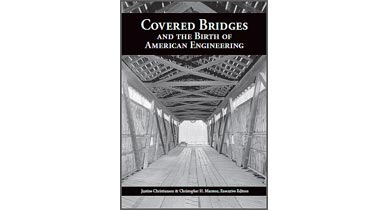 Covered Bridges and the Birth of American Engineering