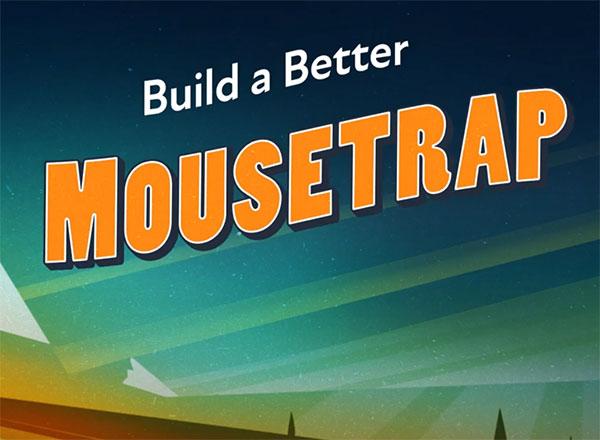 Video: Build a Better Mousetrap