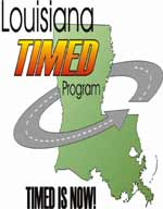 "This graphic illustrates the logo of the Louisiana TIMED program. It is a picture of the state of Louisiana with the slogan ""TIMED IS NOW."""