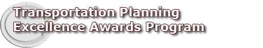 Transportation Planning Excellence Awards, FHWA & FTA